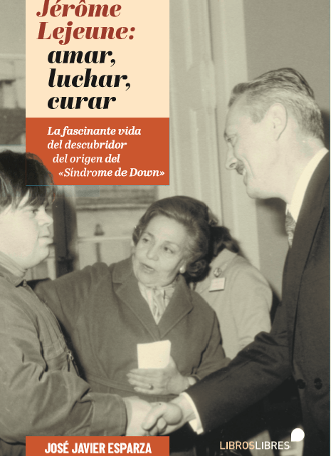 Lejeune, el hombre que perdió el Premio Nobel de Medicina por no renunciar a sus convicciones